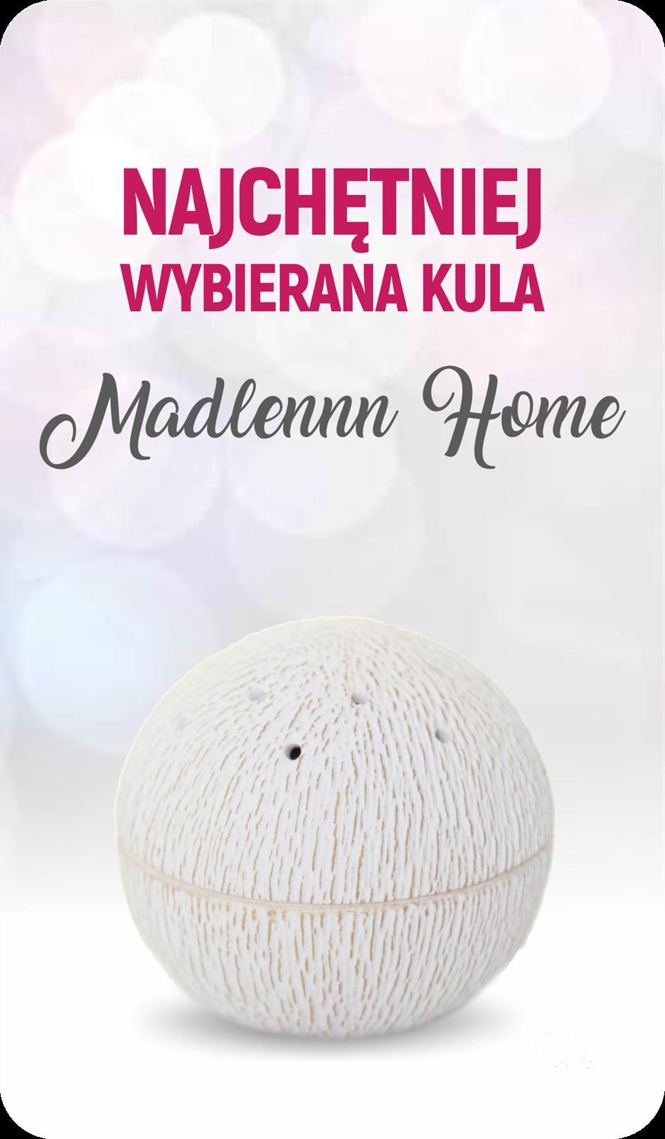 Najchętniej wybierana kula Madlennn Home